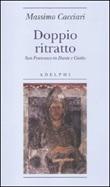 Doppio ritratto. San Francesco in Dante e Giotto Libro di  Massimo Cacciari