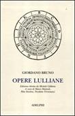 Opere lulliane. Testo latino a fronte Libro di  Giordano Bruno