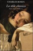Lo stile classico. Haydn, Mozart, Beethoven Libro di  Charles Rosen