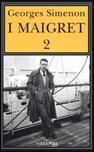 I Maigret: Il cane giallo-Il crocevia delle Tre Vedove-Un delitto in Olanda-All'insegna di Terranova-La ballerina del Gai-Moulin. Vol. 2: