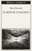 Il monte Analogo. Romanzo d'avventure alpine non euclidee e simbolicamente autentiche Libro di  René Daumal