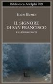 Il signore di San Francisco e altri racconti Libro di  Ivan A. Bunin