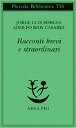 Racconti brevi e straordinari Libro di  Adolfo Bioy Casares, Jorge Luis Borges