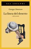 La linea del deserto e altri racconti Libro di  Georges Simenon