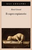 Il capro espiatorio Libro di  René Girard