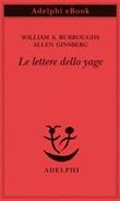 Le lettere dello yage Ebook di  William Burroughs, Allen Ginsberg