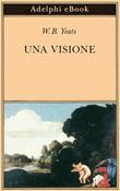 Una visione Ebook di  William Butler Yeats