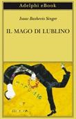 Il mago di Lublino Ebook di  Isaac Bashevis Singer