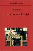 Lo diciamo a Liddy? Una commedia agra Ebook di  Anne Fine