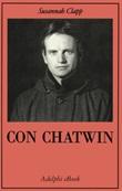Con Chatwin Ebook di  Susannah Clapp