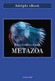 Metazoa. Gli animali e la nascita della mente Ebook di  Peter Godfrey-Smith