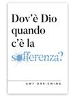 Dov'è Dio quando c'è la sofferenza? Ebook di  Amy Orr-Ewing, Amy Orr-Ewing