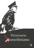 Dizionario mussoliniano Libro di