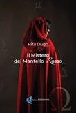 Il mistero del mantello rosso Ebook di  Rita Dugo, Rita Dugo