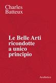Le belle arti ricondotte a unico principio Ebook di  Charles Batteux