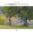 Un parco per amico Libro di  Carlo Gabrielli, Maria Luisa Tinti