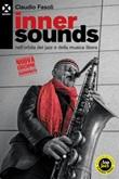 Inner sounds nell'orbita del jazz e della musica libera Ebook di  Claudio Fasoli