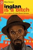 Inglan is a bitch. Vita e opere di Linton Kwesi Johnson Ebook di  Mara Surace