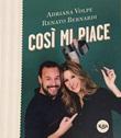 Così mi piace Libro di  Renato Bernardi, Adriana Volpe