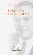Una vita per lo spirito. Ehrenfried Pfeiffer 1899-1961 Libro di  Ehrenfried E. Pfeiffer