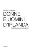 Donne e uomini d'Irlanda. Discorsi sulla rivoluzione Libro di  Michael D. Higgins