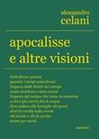 Apocalisse e altre visioni Libro di  Alessandro Celani