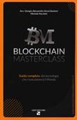 Blockchain masterclass. Guida completa alla tecnologia che rivoluzionerà il mondo Libro di  Giorgio Alessandro Donà Danioni, Michele Facchini