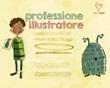 Kit professione illustratore. Ediz. illustrata Libro di  Roberta Rindone