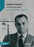 Alberto Moravia. L'attenzione inesauribile Libro di