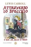 Attraverso lo specchio Libro di  Lewis Carroll