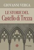 Le storie del castello di Trezza Libro di  Giovanni Verga