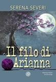 Il filo di Arianna Libro di  Serena Severi