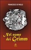 Nel nome dei Grimm Libro di  Francesco Di Paolo