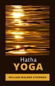 Hatha Yoga. Ediz. spagnola Ebook di  William Walker Atkinson