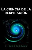 La ciencia de la respiración Ebook di Ramacharaka