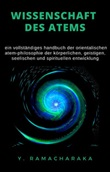 Wissenschaft des atems Ebook di Ramacharaka