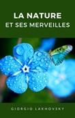 La nature et ses merveilles Ebook di  Georges Lakhovsky
