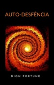 Auto-desfência (traduzido) Ebook di Dion Fortune