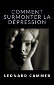 Comment surmonter la dépression Ebook di  Leonard Cammer