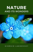 Nature and its wonders Ebook di  Georges Lakhovsky