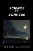 Science et bonheur Ebook di  Georges Lakhovsky