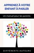 Apprenez à votre enfant à parler. Un manuel pour les parents Ebook di