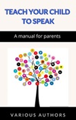 Teach your child to speak. A manual for parents Ebook di