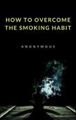 How to overcome the smoking habit Ebook di