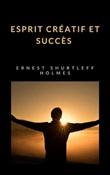 Esprit créatif et succès Ebook di  Ernest Holmes