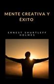 Mente creativa y éxito Ebook di  Ernest Holmes