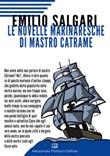 Le novelle marinaresche di Mastro Catrame Libro di  Emilio Salgari