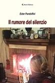 Il rumore del silenzio Libro di  Ester Pandolfini