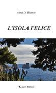 L' isola felice Ebook di  Anna Di Bianco, Anna Di Bianco