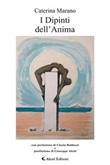 I dipinti dell'anima tra libertà e salvezza Ebook di  Caterina Marano, Caterina Marano